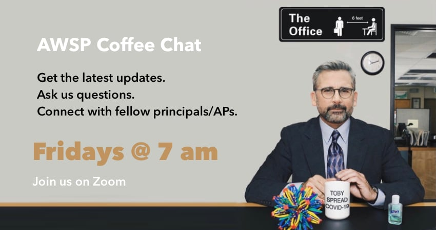 AWSP Coffee Chat Fridays at 7 am
